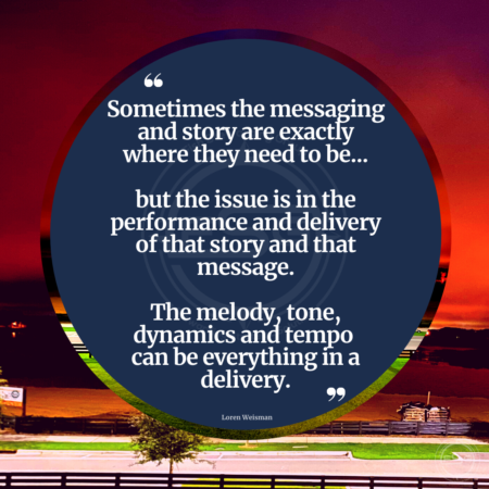 "A dark red sunrise background with a brand messaging quote in the middle on a blue circle that reads ""Sometimes the messaging and story are right where they need to be, but the issue is in the performance and delivery of that story and that message. The melody, tone, dynamics and tempo can be everything in a delivery."""
