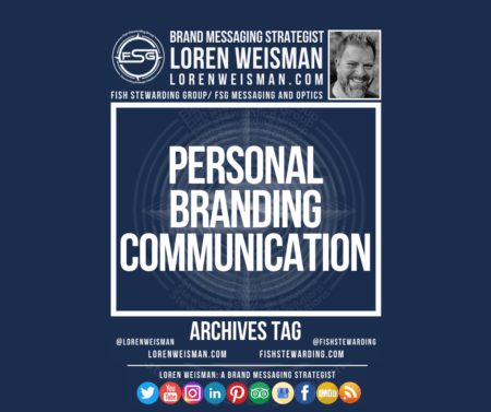 An Archives tag graphic with the title that reads personal branding communication as well as an FSG logo, an image of Loren Weisman and some social media icons.