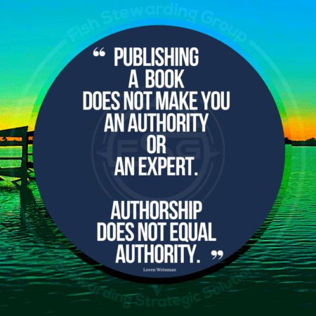 A background image of a lake and a sunsett with a green hue over it. In the middle of the image is a blue circle with the quote text that reads; publishing a book does not make you and authority or an expert. Authorship does not equal authority.