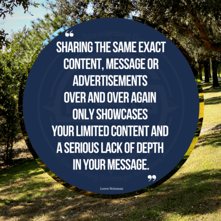 "A background with trees and a sloped hill of grass with a blue circle in the middle and text inside it that reads ""Sharing the same exact content, message or advertisements over and over again only showcases your limited content and a serious lack of depth in your message."""