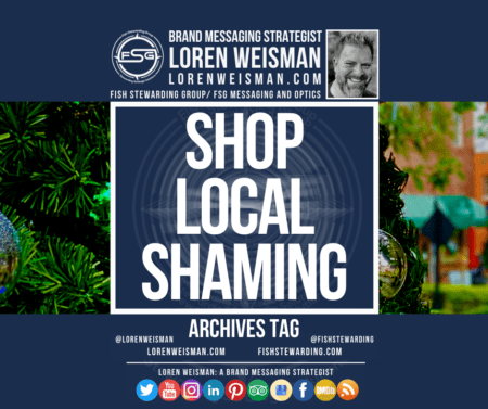 An archives tag with the title in the center that reads shop local shaming as well as an image of Loren Weisman, the FSG logo and some social media icons on the bottom.