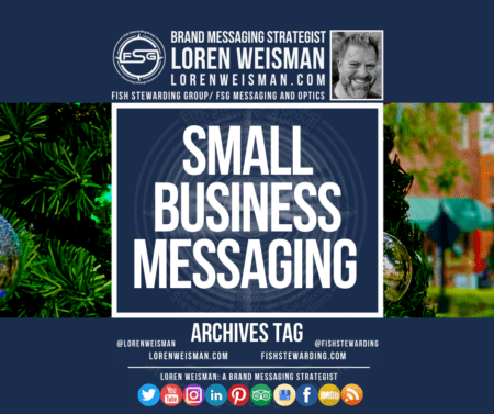An archives tag graphic with the center text that reads small business messaging with a Christmas tree in the background as well as an image of Loren Weisman and the FSG logo.