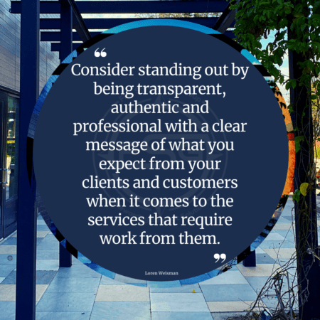 a quote circle with text including the words: Consider standing out by being transparent, authentic and professional with a clear message of what you expect from your clients and customers when it comes to the services that require work from them. This quote is in a blue circle with a picture of stone tiles and two buildings around it.