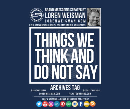 An archives tag graphic with the title that reads things we think and do not say. This also shows an image of Loren Weisman, the FSG logo in white as well as some text web links and a few social media icons.
