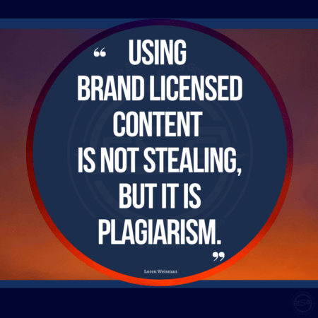 "Text that reads ""Using brand licensed Content is not stealing but it is plagiarism."" over a blue circle, with a dark orange sunrise in the background with a dark blue border on the bottom and the top."