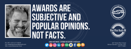 """A header graphic with a blue background and a white centered title that reads Awards are subjective and popular opinions. Not Facts. To the left side is an image of Loren Weisman, to the right of the text is the Wait What Really OK Logo as well as the Fish Stewarding Group Logo. On the bottom of the image reads the text """"Loren Weisman: A brand messaging strategist with ten social media icons below it."""