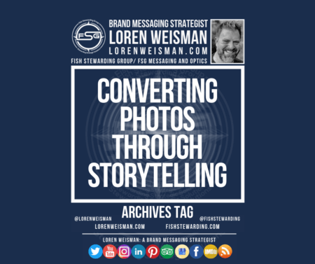 An archives tag graphic with a blue background and a white title inside of a white outlined rectangle that reads Converting photos through storytelling. Above is the FSG logo as well as some text and an image of Loren Weisman. Beneath the rectangle is some smaller text and a series of social media icons.