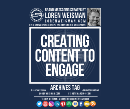 An archives tag graphic with a blue background and a white title inside of a white outlined rectangle that reads Creating Content to Engage. Above is the FSG logo as well as some text and an image of Loren Weisman. Beneath the rectangle is some smaller text and a series of social media icons.