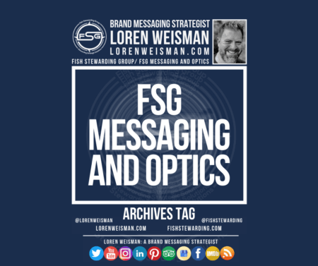 An archives tag graphic with a blue background and a white title inside of a white outlined rectangle that reads FSG Messaging and Optics . Above is the FSG logo as well as some text and an image of Loren Weisman. Beneath the rectangle is some smaller text and a series of social media icons.