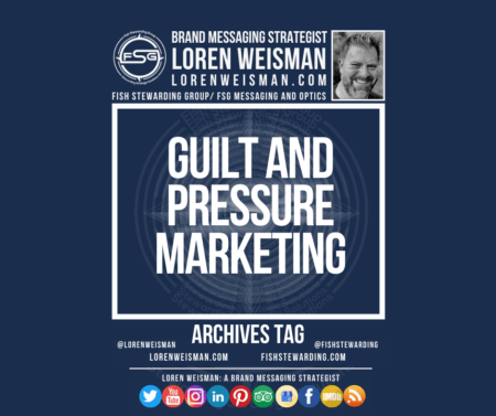 An archives tag graphic with a blue background and a white title inside of a white outlined rectangle that reads guilt and pressure marketing. Above is the FSG logo as well as some text and an image of Loren Weisman. Beneath the rectangle is some smaller text and a series of social media icons.