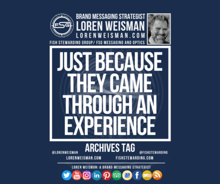 An archives tag graphic with a blue background and a white title inside of a white outlined rectangle that reads Just because they came through an experience. Above is the FSG logo as well as some text and an image of Loren Weisman. Beneath the rectangle is some smaller text and a series of social media icons.