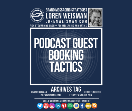 An archives tag graphic with a blue background and a white title inside of a white outlined rectangle that reads Podcast guest booking tactics. Above is the FSG logo as well as some text and an image of Loren Weisman. Beneath the rectangle is some smaller text and a series of social media icons.