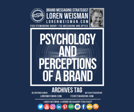An archives tag graphic with a blue background and a white title inside of a white outlined rectangle that reads Psychology and perceptions of a brand. Above is the FSG logo as well as some text and an image of Loren Weisman. Beneath the rectangle is some smaller text and a series of social media icons.