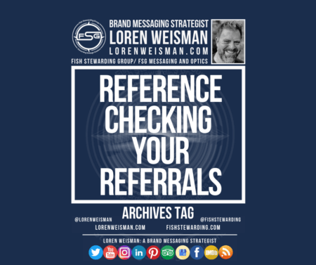 An archives tag graphic with a blue background and a white title inside of a white outlined rectangle that reads Reference checking your referrals. Above is the FSG logo as well as some text and an image of Loren Weisman. Beneath the rectangle is some smaller text and a series of social media icons.
