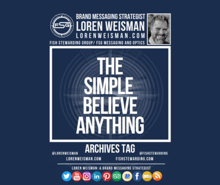 An archives tag graphic with a blue background and a white title inside of a white outlined rectangle that reads the simple believe anything. Above is the FSG logo as well as some text and an image of Loren Weisman. Beneath the rectangle is some smaller text and a series of social media icons.