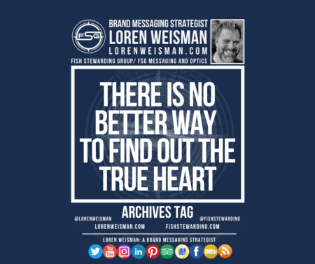 An archives tag graphic with a blue background and a white title inside of a white outlined rectangle that reads There is no better way to find out the true heart. Above is the FSG logo as well as some text and an image of Loren Weisman. Beneath the rectangle is some smaller text and a series of social media icons.
