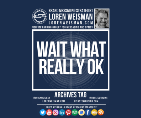 An archives tag graphic with a blue background and a white title inside of a white outlined rectangle that reads wait what really ok. Above is the FSG logo as well as some text and an image of Loren Weisman. Beneath the rectangle is some smaller text and a series of social media icons.