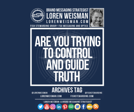 An archives tag graphic with a blue background and a white title inside of a white outlined rectangle that reads Are you trying to control and guide truth. Above is the FSG logo as well as some text and an image of Loren Weisman. Beneath the rectangle is some smaller text and a series of social media icons.