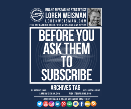 An archives tag graphic with a blue background and a white title inside of a white outlined rectangle that reads before you ask them to subscribe. Above is the FSG logo as well as some text and an image of Loren Weisman. Beneath the rectangle is some smaller text and a series of social media icons.