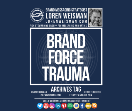 An archives tag graphic with a blue background and a white title inside of a white outlined rectangle that reads brand force trauma. Above is the FSG logo as well as some text and an image of Loren Weisman. Beneath the rectangle is some smaller text and a series of social media icons.