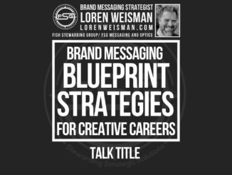 A dark brown back ground with a center title in a square that reads Brand messaging blueprint strategies and below it reads talk title and above an image of Loren Weisman and the FSG logo.