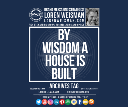 An archives tag graphic with a blue background and a white title inside of a white outlined rectangle that reads By wisdom a house is built. Above is the FSG logo as well as some text and an image of Loren Weisman