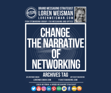 An archives tag graphic with a blue background and a white title inside of a white outlined rectangle that reads change the narrative of networking. Above is the FSG logo as well as some text and an image of Loren Weisman. Beneath the rectangle is some smaller text and a series of social media icons.