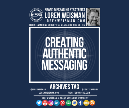 An archives tag graphic with a blue background and a white title inside of a white outlined rectangle that reads creating authentic messaging. Above is the FSG logo as well as some text and an image of Loren Weisman. Beneath the rectangle is some smaller text and a series of social media icons.