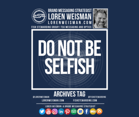 An archives tag graphic with a blue background and a white title inside of a white outlined rectangle that reads Do not be selfish. Above is the FSG logo as well as some text and an image of Loren Weisman. Beneath the rectangle is some smaller text and a series of social media icons.