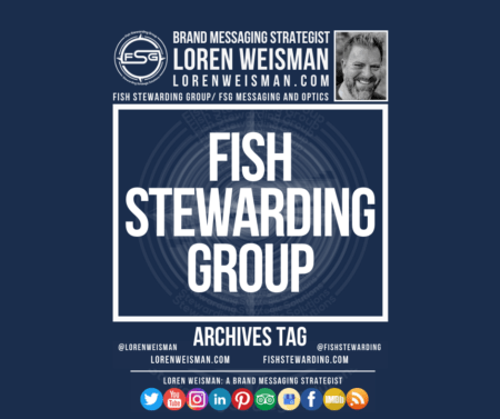 An archives tag graphic with the center text inside of a rectangle that reads Fish Stewarding Group. Around it are the FSG logo, an image of Loren Weisman, some additional text and some social media icons on the bottom.
