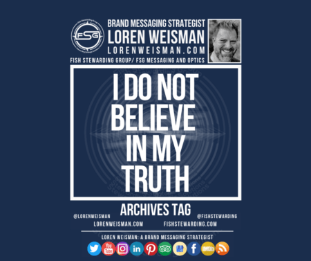 An archives tag graphic with a blue background and a white title inside of a white outlined rectangle that reads I do not believe in my truth. Above is the FSG logo as well as some text and an image of Loren Weisman. Beneath the rectangle is some smaller text and a series of social media icons.