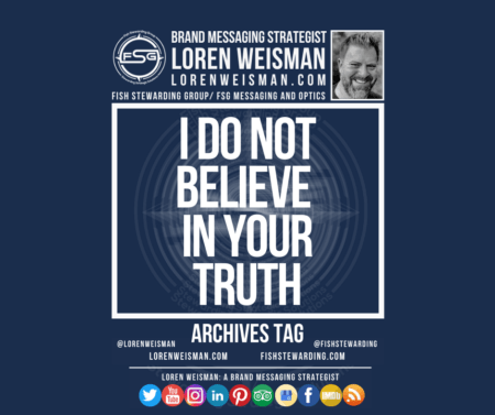 An archives tag graphic with a blue background and a white title inside of a white outlined rectangle that reads I do not believe in your truth. Above is the FSG logo as well as some text and an image of Loren Weisman. Beneath the rectangle is some smaller text and a series of social media icons.