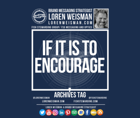 An archives tag graphic with a blue background and a white title inside of a white outlined rectangle that reads If it is to encourage. Above is the FSG logo as well as some text and an image of Loren Weisman. Beneath the rectangle is some smaller text and a series of social media icons.