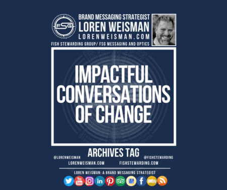 An archives tag graphic with the center title inside of a rectangle that reads impactful conversations of change. Outside of the rectangle there is an image of Loren Weisman, the FSG logo, social media icons and additional text.