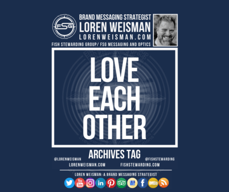 An archives tag graphic with a blue background and a white title inside of a white outlined rectangle that reads Love each other. Above is the FSG logo as well as some text and an image of Loren Weisman. Beneath the rectangle is some smaller text and a series of social media icons.