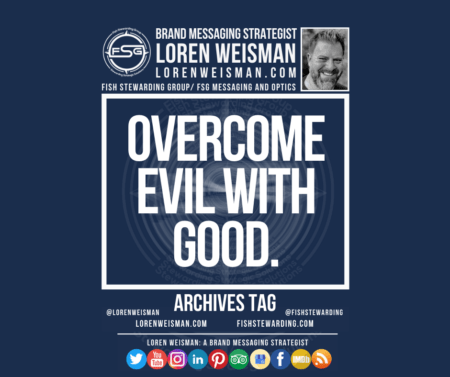 An archives tag graphic with a blue background and a white title inside of a white outlined rectangle that reads Overcome evil with good. Above is the FSG logo as well as some text and an image of Loren Weisman. Beneath the rectangle is some smaller text and a series of social media icons.