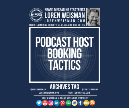 An archives tag graphic with a blue background and a white title inside of a white outlined rectangle that reads Podcast host booking tactics Above is the FSG logo as well as some text and an image of Loren Weisman. Beneath the rectangle is some smaller text and a series of social media icons.