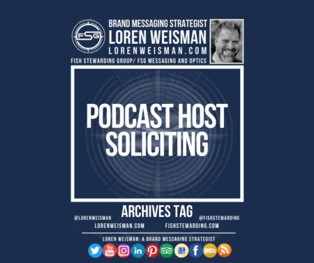 An archives tag graphic with a blue background and a white title inside of a white outlined rectangle that reads podcast host soliciting. Above is the FSG logo as well as some text and an image of Loren Weisman. Beneath the rectangle is some smaller text and a series of social media icons.