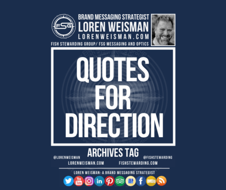 An archives tag graphic with a blue background and a white title inside of a white outlined rectangle that reads Quotes for direction. Above is the FSG logo as well as some text and an image of Loren Weisman. Beneath the rectangle is some smaller text and a series of social media icons.