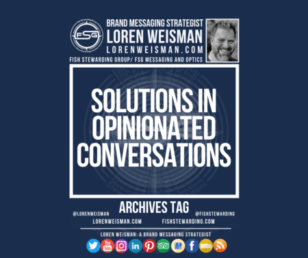 An archives tag graphic in blue with centered text in a rectangle that reads Solutions in opinionated conversations. It is surrounded by an image of Loren Weisman, the FSG logo as well as some text and social media icons.