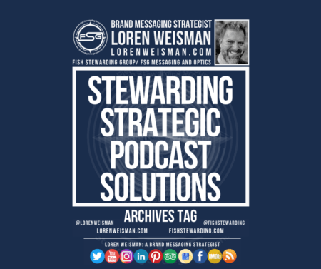 An archives tag graphic with a blue background and a white title inside of a white outlined rectangle that reads Stewarding strategic podcast solutions. Above is the FSG logo as well as some text and an image of Loren Weisman. Beneath the rectangle is some smaller text and a series of social media icons.