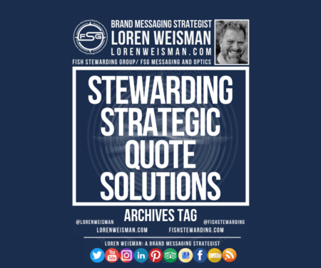 An archives tag graphic with a blue background and a white title inside of a white outlined rectangle that reads Stewarding strategic quote solutions. Above is the FSG logo as well as some text and an image of Loren Weisman. Beneath the rectangle is some smaller text and a series of social media icons.