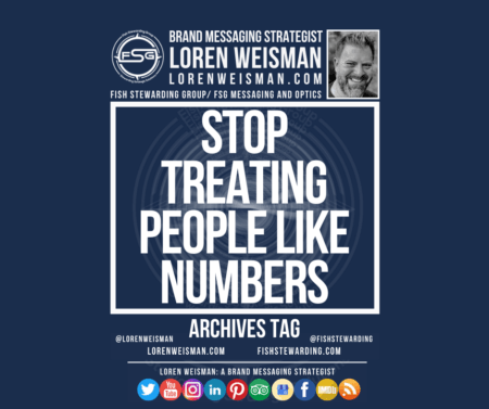 An archives tag graphic with a blue background and a white title inside of a white outlined rectangle that reads Stop treating people like numbers. Above is the FSG logo as well as some text and an image of Loren Weisman. Beneath the rectangle is some smaller text and a series of social media icons.