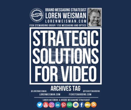 An archives tag graphic with a blue background and a white title inside of a white outlined rectangle that reads Strategic Solutions for Video. Above is the FSG logo as well as some text and an image of Loren Weisman. Beneath the rectangle is some smaller text and a series of social media icons.