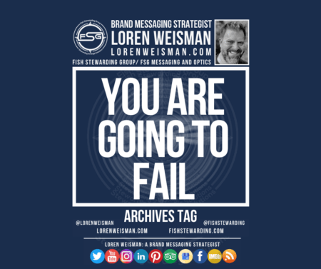 An archives tag graphic with a blue background and a white title inside of a white outlined rectangle that reads You are going to fail. Above is the FSG logo as well as some text and an image of Loren Weisman. Beneath the rectangle is some smaller text and a series of social media icons.