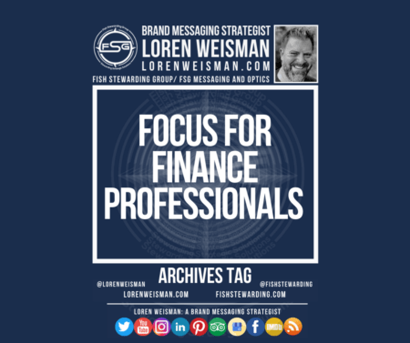 An archives tag graphic with a blue background and a white title inside of a white outlined rectangle that reads Focus for Finance Professionals. Above is the FSG logo as well as some text and an image of Loren Weisman. Beneath the rectangle is some smaller text and a series of social media icons.