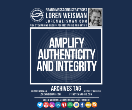 An archives tag graphic with a blue background and a white title inside of a white outlined rectangle that reads Amplify Authenticity and Integrity. Above is the FSG logo as well as some text and an image of Loren Weisman. Beneath the rectangle is some smaller text and a series of social media icons.