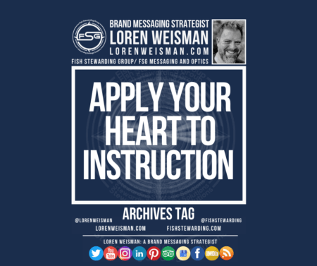 An archives tag graphic with a blue background and a white title inside of a white outlined rectangle that reads Apply your heart to instruction. Above is the FSG logo as well as some text and an image of Loren Weisman. Beneath the rectangle is some smaller text and a series of social media icons.
