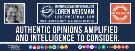 A footer graphic with a blue background and a white centered title that reads Authentic Opinions Amplified And Intelligence to Consider. The Wait What Really OK Logo as well as a center text that reads Brand Messaging Strategist Loren Weisman with and FSG logo and other text. Beneath the title image are some social media and podcast icons.