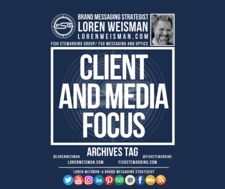 An archives tag graphic with a blue background and a white title inside of a white outlined rectangle that reads client and media focus.  Above is the FSG logo as well as some text and an image of Loren Weisman. Beneath the rectangle is some smaller text and a series of social media icons.